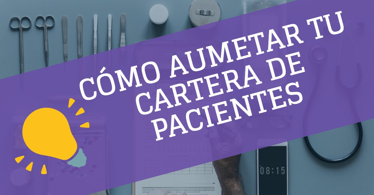 CONSEJOS-AUMENTAR-CARTERA-PACIENTES